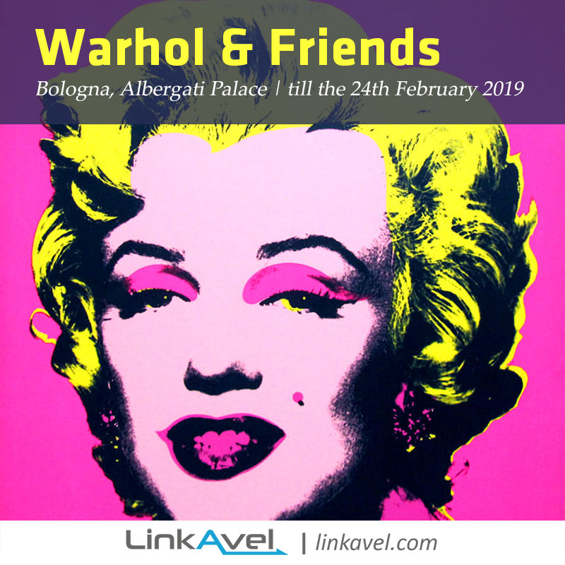 Exhibition Warhol&Friends in Bologna linkavel